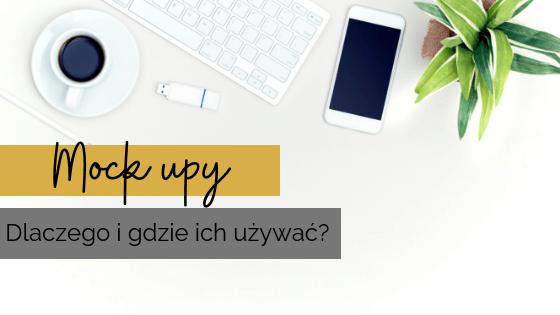 Mock upy - dlaczego i gdzie ich używać?